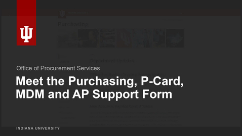 Thumbnail for entry Using the Purchasing, P-Card, MDM and AP Support Form