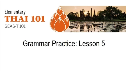 Thumbnail for entry Thai 101 Lesson 5 part 1