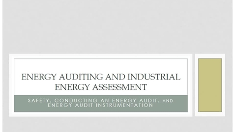 Thumbnail for entry Module 02 - Safety, Conducting an Energy Audit, and Energy Audit Instrumentation