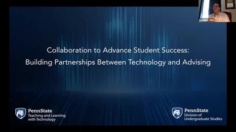 Thumbnail for entry Collaboration to Advance Student Success: Building Partnerships Between Technology and Advising