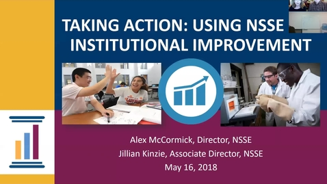 Thumbnail for entry Taking Action: Using NSSE for Institutional Improvement