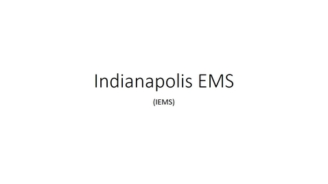 Thumbnail for entry Indianapolis EMS.mp4