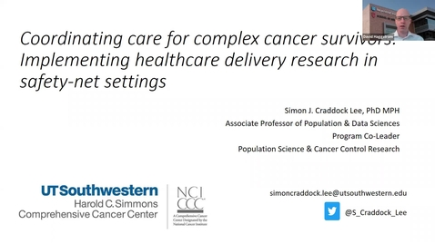 """Thumbnail for entry IUSCCC Grand Rounds 5/14/2021: """"Coordinating care for complex cancer survivors - Healthcare delivery research in an county safety-net system"""" Simon Lee, PhD / MPH, Associate Professor of Population & Data Sciences, UT Southwestern"""