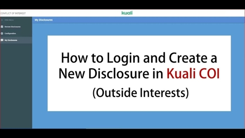 Thumbnail for entry Kuali COI How to Login and Create a New Disclosure (Outside Interests)