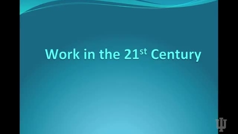 Thumbnail for entry Work in the 21st Century