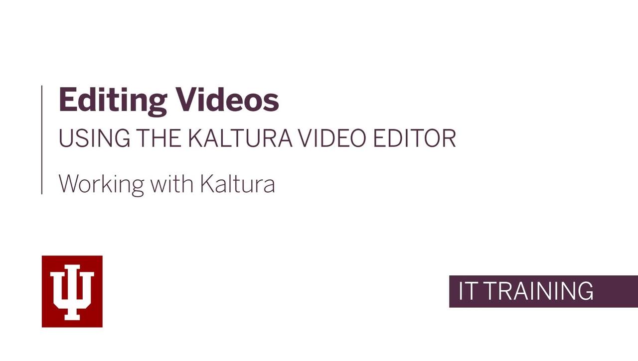 Editing Videos Using the Kaltura Video Editor