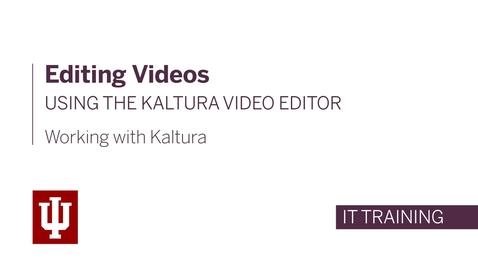 Thumbnail for entry Editing Videos Using the Kaltura Video Editor