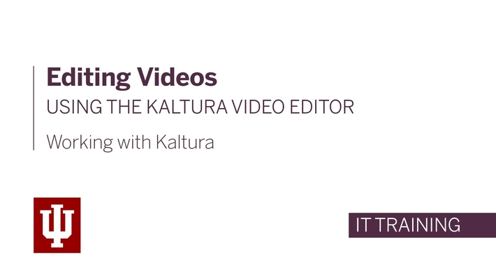 Editing Videos Using the Kaltura Video Editor