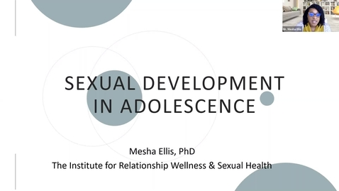 Thumbnail for entry Sexual Development in Adolescence: Dr. Mesha Ellis