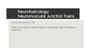 Thumbnail for entry NB Neurtoxin 2017 NMJ Toxins