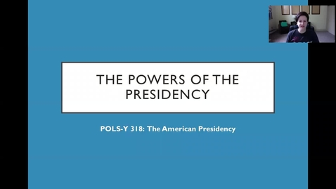 Thumbnail for entry POLS-Y 318 - The Powers of the Presidency