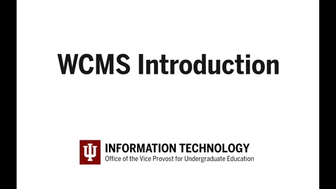 Thumbnail for entry 1 - Intro to the WCMS