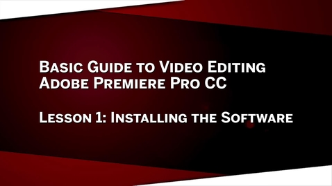 Thumbnail for entry 01: Installing the Software: Premiere Pro CC Lesson