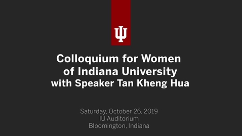 Thumbnail for entry Colloquium for Women of Indiana University 2019 Keynote Address Tan Kheng Hua