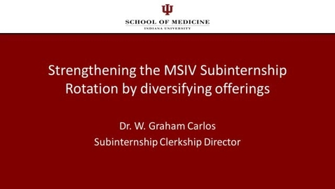 Thumbnail for entry Strengthening the MSIV Subinternship Rotation by diversifying offerings
