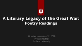 Thumbnail for entry A Literary Legacy of the Great War: Poetry Reading