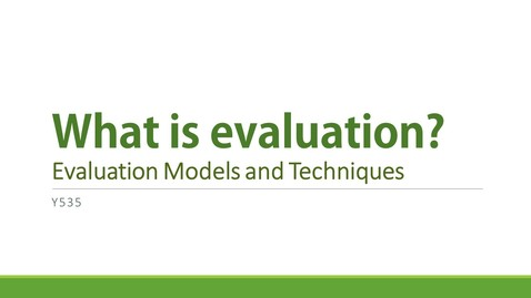 Thumbnail for entry Y535 Week 2 - Definition of Evaluation Research