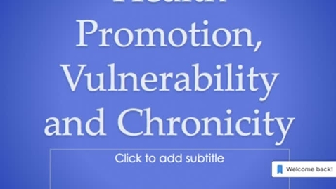 Thumbnail for entry Health Promotion, Vulnerability and Chronicity