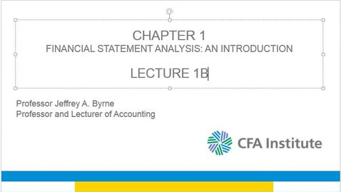Thumbnail for entry 1B LECTURE Financial Statement Analysis An Introduction