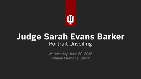 Thumbnail for entry Judge Sarah Evans Barker Portrait Unveiling