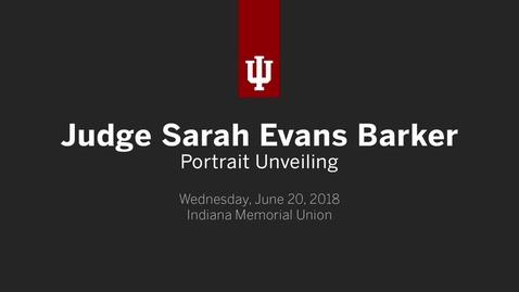 Thumbnail for entry Judge Sarah Evans Barker Portrait Unveiling