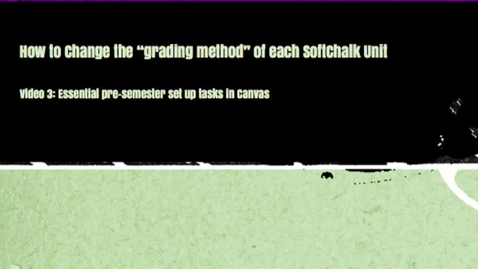 Thumbnail for entry (3) How to Change the Grading Method in SoftChalk