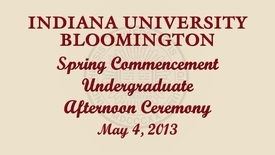 Thumbnail for entry 184th Indiana University Bloomington Commencement May 4, 2013 - Afternoon Ceremony
