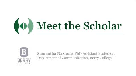 Thumbnail for entry Meet the Scholar: Samantha Nazione