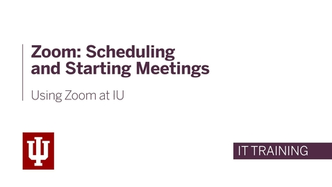 Thumbnail for entry Zoom: Scheduling and Starting Meetings