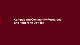 Thumbnail for entry Video 4 - Campus and Community Resources and Reporting Options