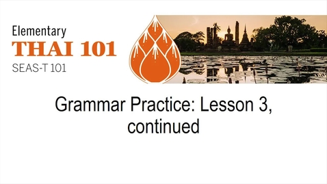 Thumbnail for entry Thai 101 Lesson 3 part 2