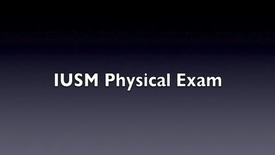 Thumbnail for entry IUSM Physical Exam