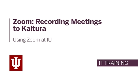 Thumbnail for entry Zoom: Recording Meetings to Kaltura