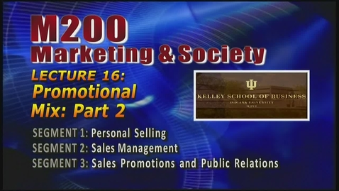 Thumbnail for entry M200_Lecture 16_Segment 1_Personal Selling
