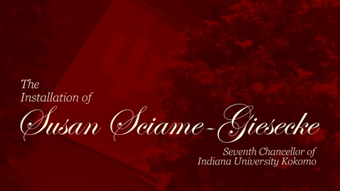 Thumbnail for entry IUK Chancellor Susan Sciame-Giesecke Installation Ceremony