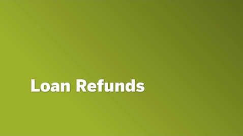 Thumbnail for entry Loan Refunds Final