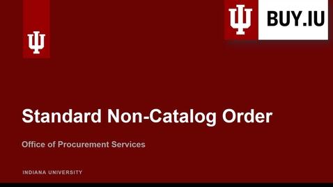 Thumbnail for entry Standard Non-Catalog Order