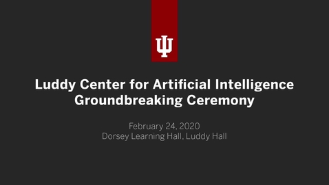 Thumbnail for entry Luddy Center for Artificial Intelligence Groundbreaking Ceremony