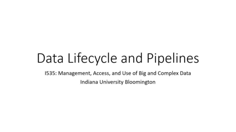 Thumbnail for entry Lifecycle and pipelines in data management