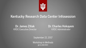 """Thumbnail for entry IU Workshop in Methods: Dr. James Ziliak and Dr. Charles Hokayem, """"Kentucky Research Data Center Infosession"""" (September 22, 2017)"""
