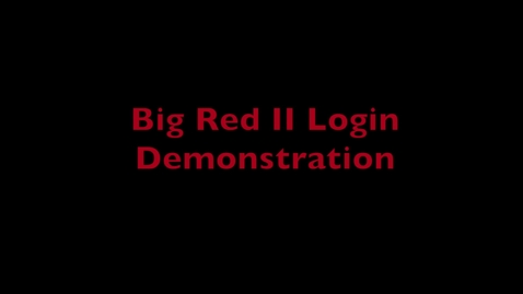 Thumbnail for entry HPC Demo 1 - Big Red II Login