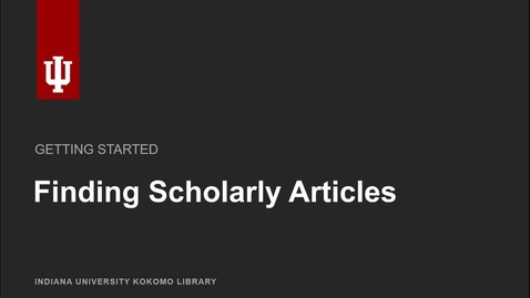 Thumbnail for entry Finding scholarly articles
