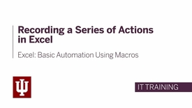 Thumbnail for entry Excel: Basic Automation Using Macros - Recording a Series of Actions