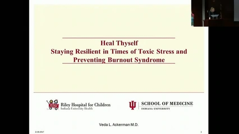 "Thumbnail for entry Peds_GrRds 2/15/2017: ""Heal Thyself - Staying Resilient in Times of Toxic Stress"" Veda L. Ackerman, MD"