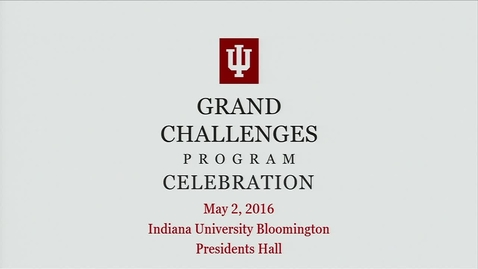 Thumbnail for entry Grand Challenges Finalist Presentations at IUB
