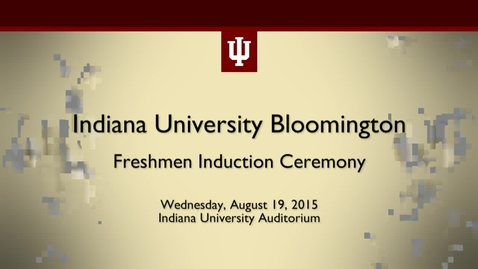 Thumbnail for entry IU Freshman Induction Ceremony 2015