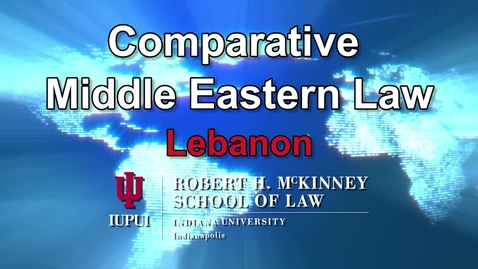 Thumbnail for entry Session 7 Lebanon: D700 Middle Eastern Comparative Law 'Arafa