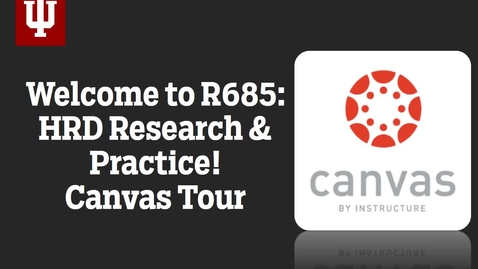 Thumbnail for entry Welcome to R685: Canvas Tour