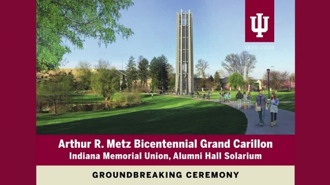 Thumbnail for entry Arthur R. Metz Grand Carillon Groundbreaking