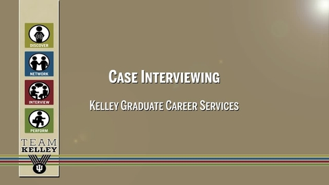 Thumbnail for entry Case Interviewing Overview - Kelley Full Time
